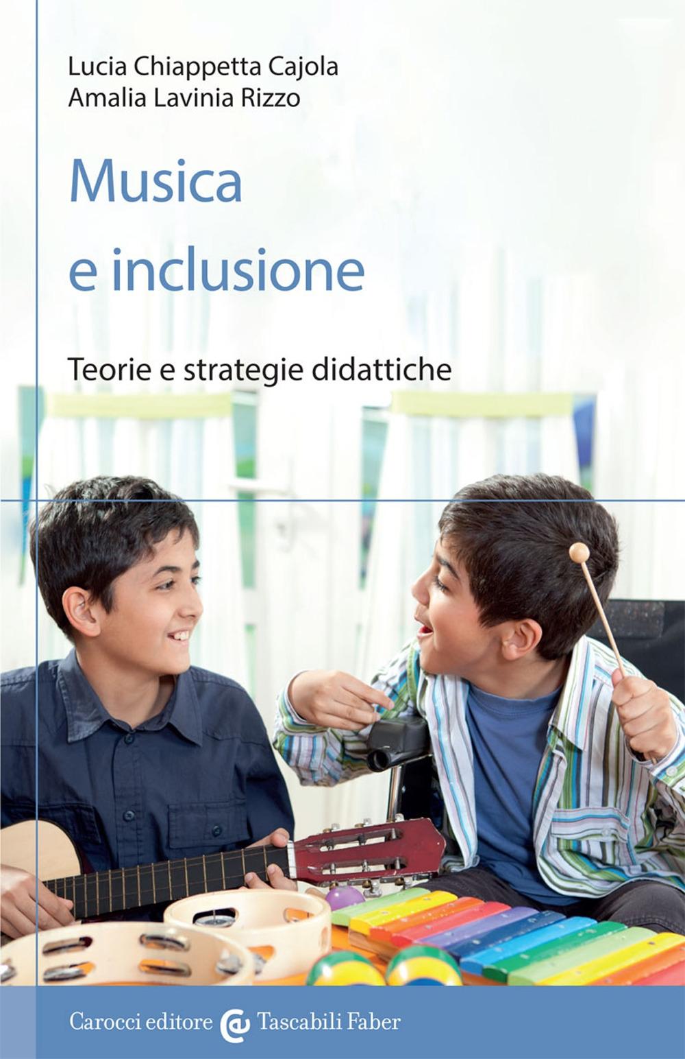 Musica e inclusione. Teorie e strategie didattiche.