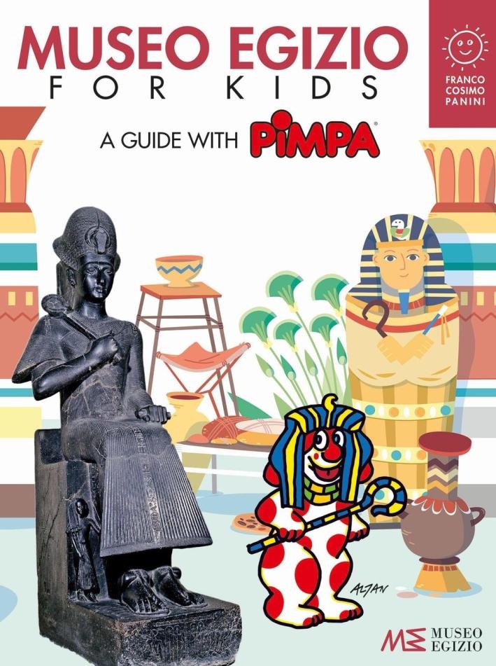 Museo egizio for kids. A guide with Pimpa. Musei in gioco. Ediz. a colori