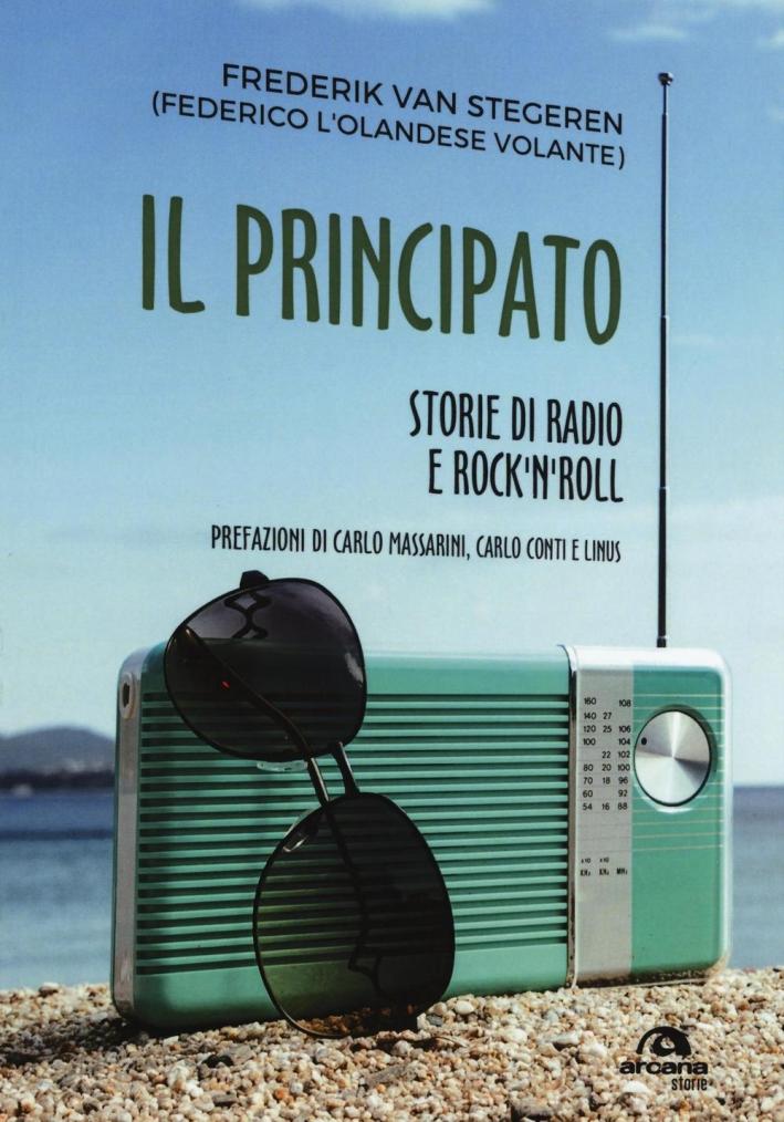 Il Principato. Storie di radio e rock'n'roll a Montecarlo.