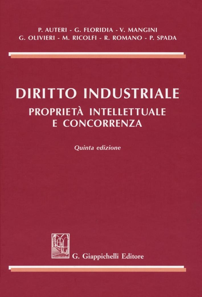 Diritto industriale. Proprietà intellettuale e concorrenza.
