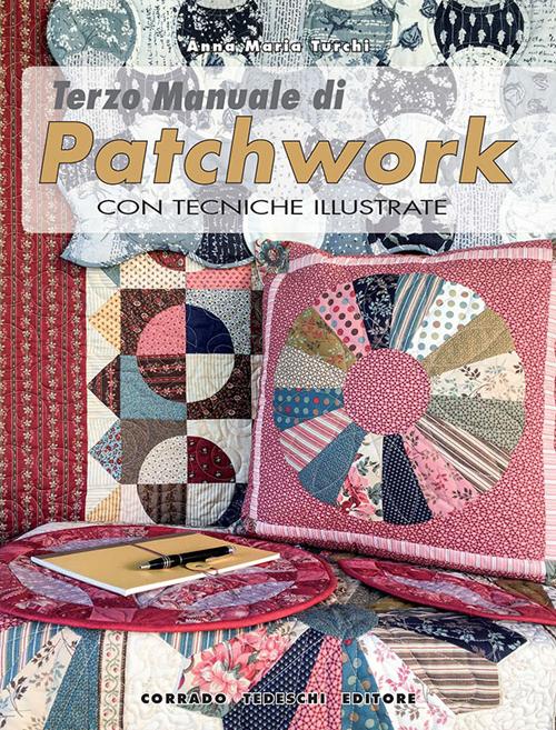 Terzo manuale di patchwork con tecniche illustrate.