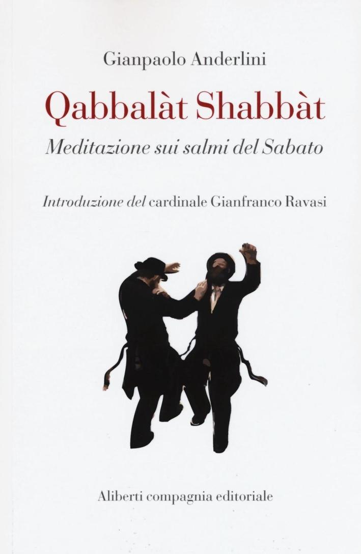 Qabbalàt Shabbàt. Meditazione sui salmi del sabato