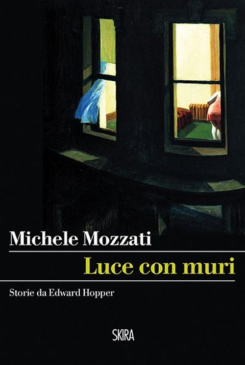 Luce con muri. Storie da Edward Hopper.
