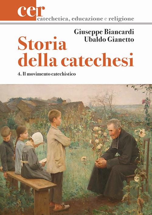 Storia della catechesi. Vol. 4: Il movimento catechistico.