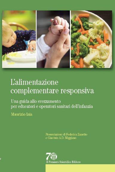 L'alimentazione complementare responsiva. Una guida allo svezzamento per educatori e operatori sanitari dell'infanzia.