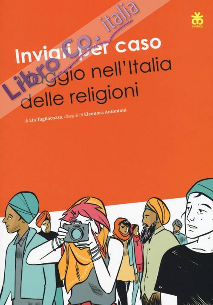 Inviati per caso viaggio nell'Italia delle religioni.