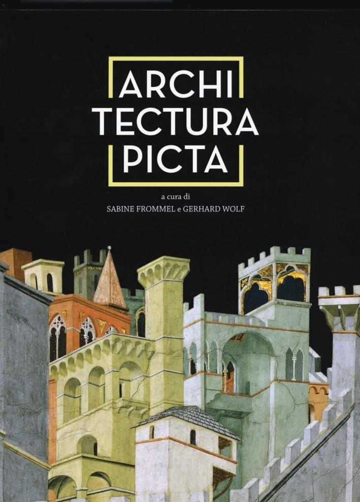 Architectura Picta. Nell'Arte Italiana Da Giotto a Veronese.