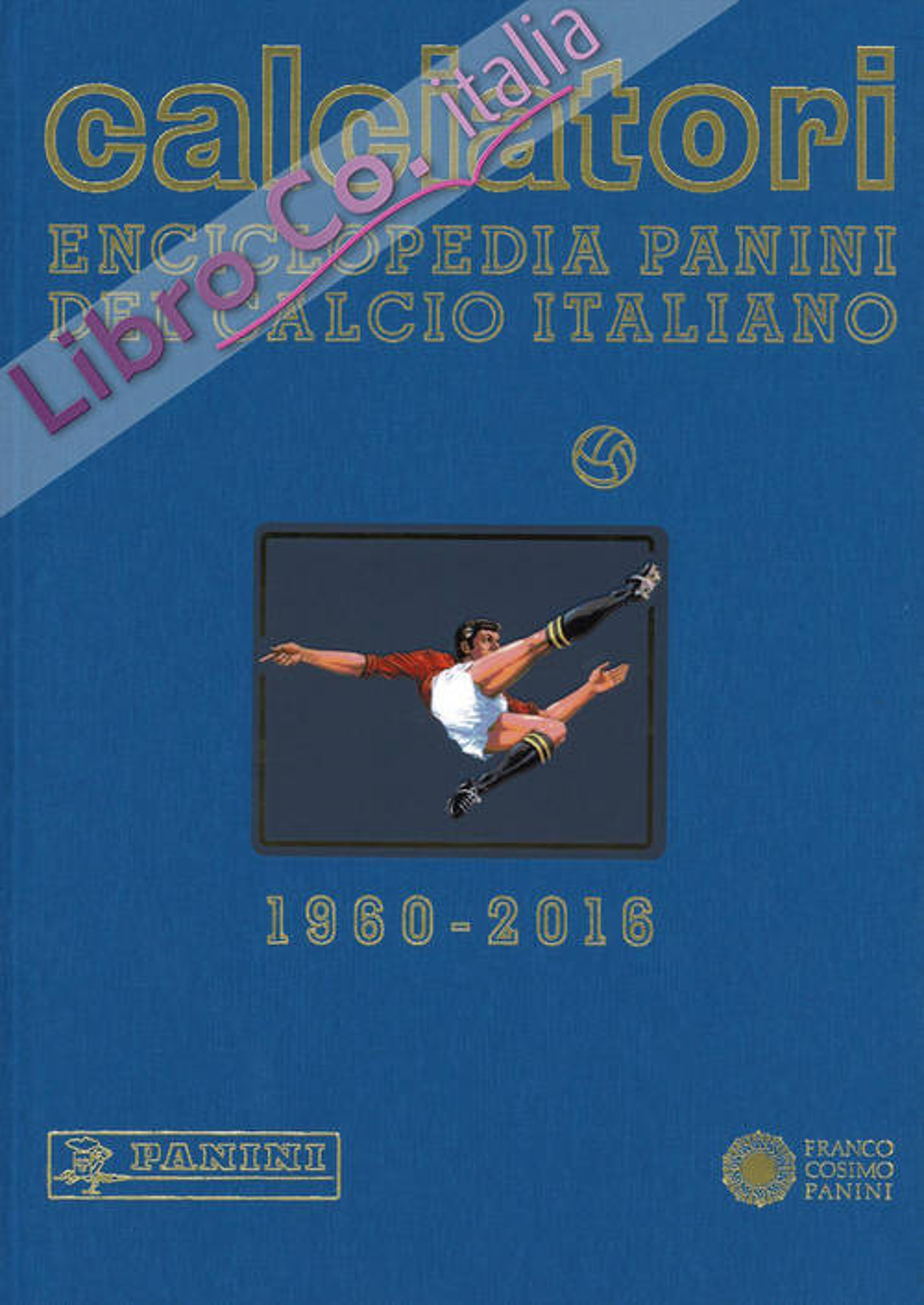 Calciatori. Enciclopedia Panini del calcio italiano 2014-2016. Con indici. Vol. 16