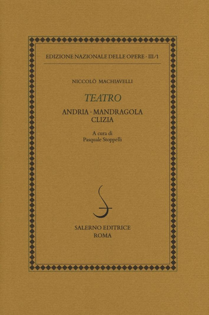 Opere Letterarie. Vol. III /1. Teatro. Andria, Mandragola, Clizia.