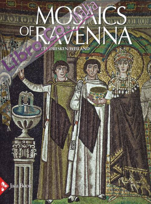 Mosaics of Ravenna. Image and Meaning.