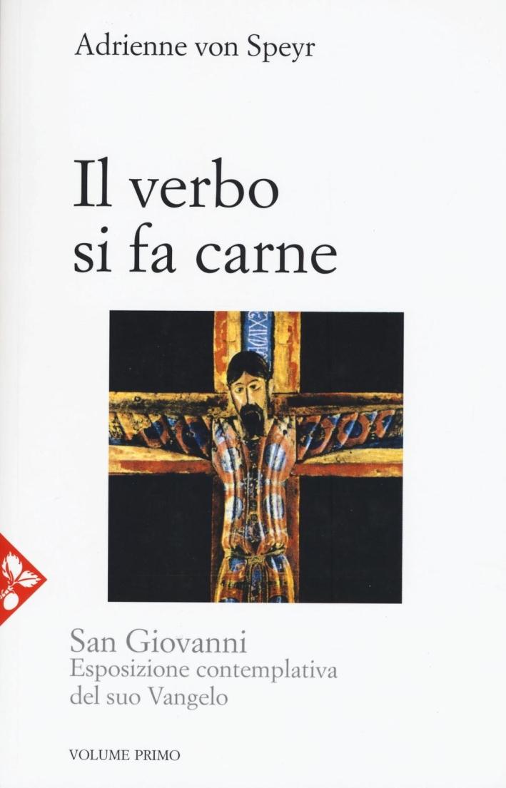 Il Verbo si fa carne. San Giovanni. Esposizione contemplativa del suo Vangelo.