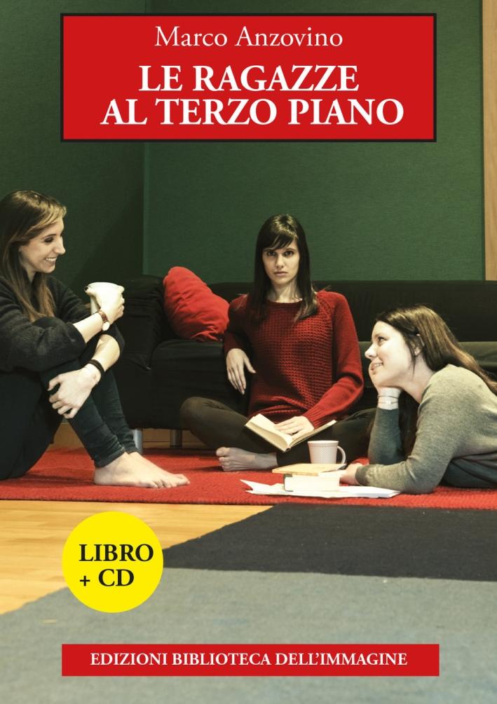Le ragazze al terzo piano. Cn CD Audio.