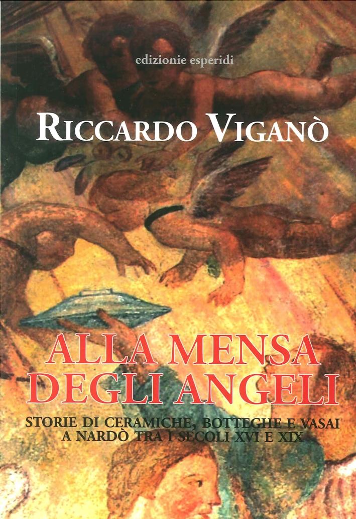 Alla Mensa degli Angeli. Storie di Ceramiche, Botteghe e Vasai a Nardò tra i Secoli XVI e XIX.