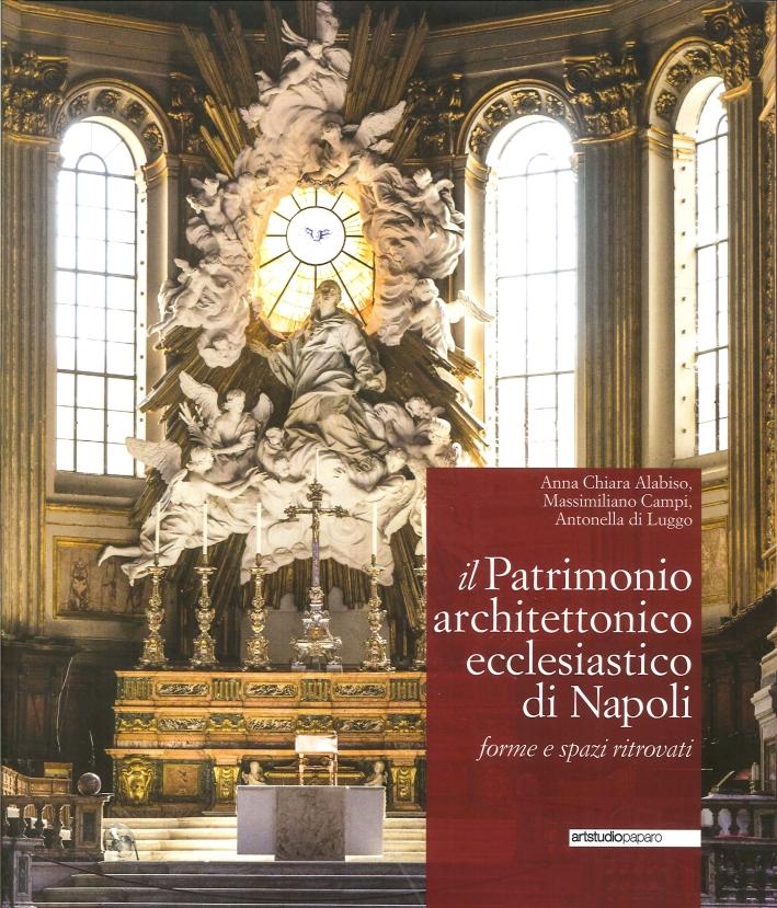 Il patrimonio architettonico ecclesiastico di Napoli. Forme spazi ritrovati.