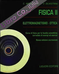 Fisica II. Elettromagnetismo. Ottica