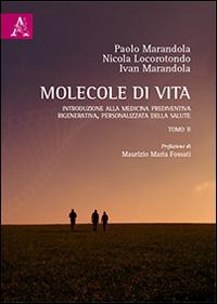 Molecole di vita. Introduzione alla medicina prediventiva, rigenerativa, personalizzata della salute. Vol. 2.