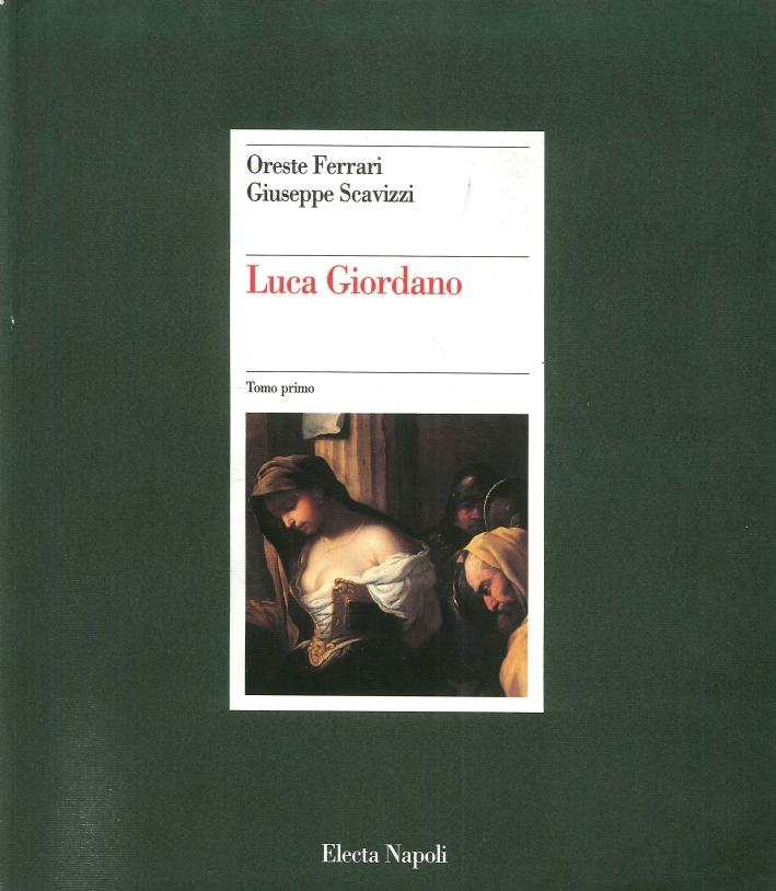 La Pittura in Italia. Luca Giordano. L'Opera Completa. Tomo Primo. [Opera Incompleta].