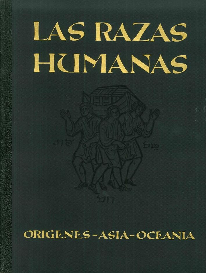 Las Razas Humanas. Tomo 1. El Origen del Hombre. La Cultura De Los Pueblos Primitivos Actuales. Los Pueblos De Asia. Los Pueblos De Oceania.