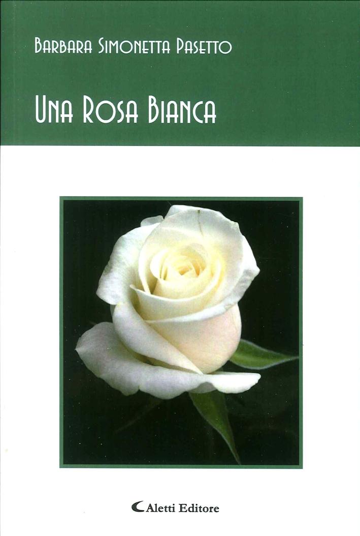 Una Rosa Bianca.
