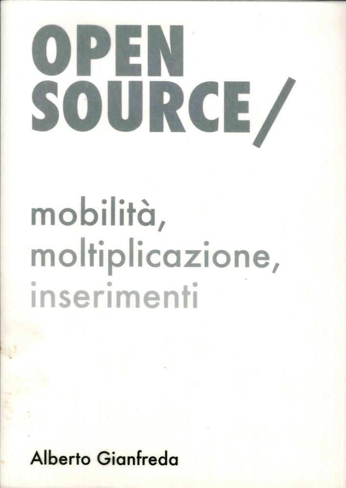 Open Source / mobilità, moltiplicazione, inserimenti.