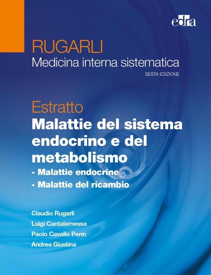 Rugarli. Malattie del sistema endocrino e del metabolismo.