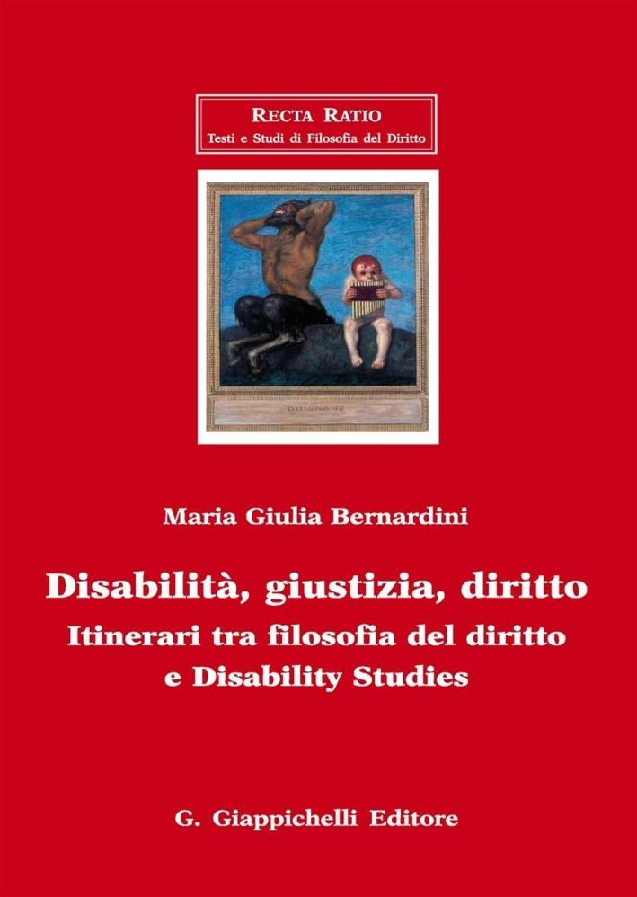 Disabilità, giustizia, diritto. Itinerari tra filosofia del diritto e disability studies
