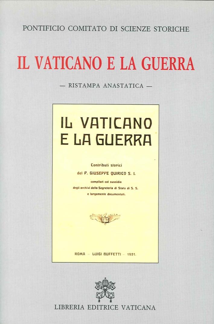 Il Vaticano e la Guerra. [Ristampa Anastatica del 1921]