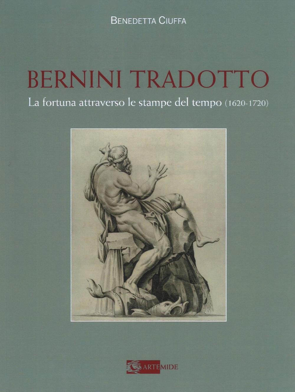 Bernini tradotto. La fortuna visiva fino al 1720 circa