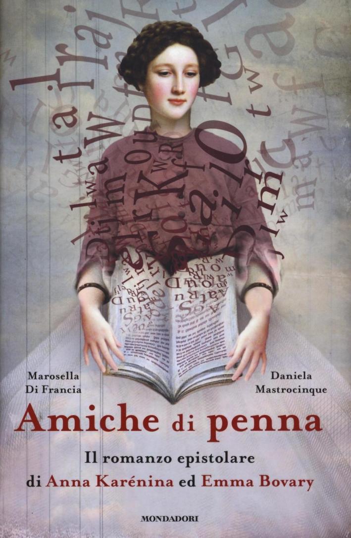 Amiche di penna. Il romanzo epistolare di Anna Karénina ed Emma Bovary.