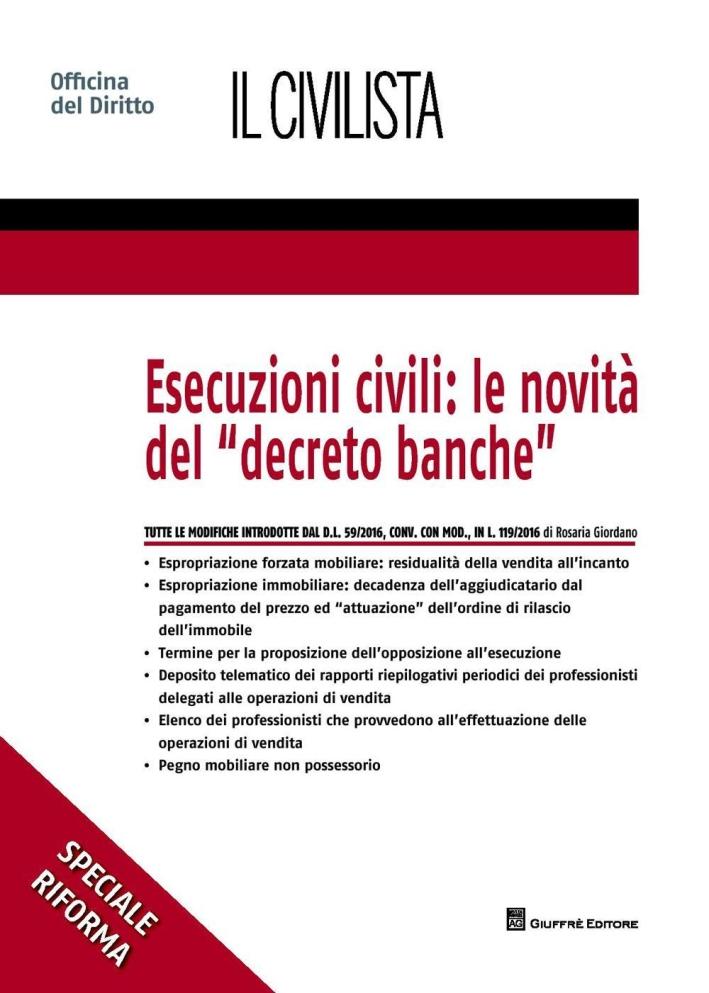 Esecuzioni civili. Le novità del decreto banche.