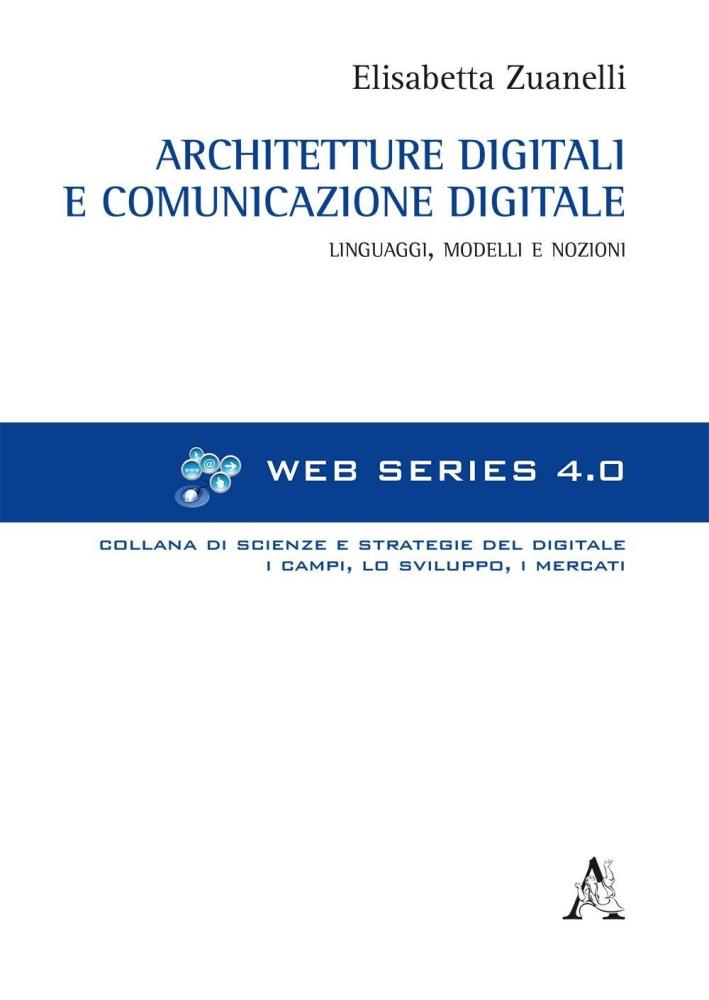 Architetture digitali e comunicazione digitale. Linguaggi, modelli e nozioni.