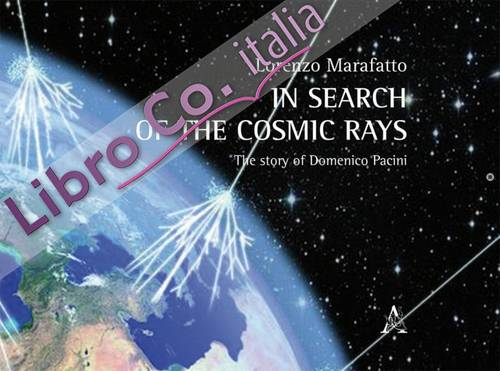 In search of the cosmic rays: the story of Domenico Pacini.