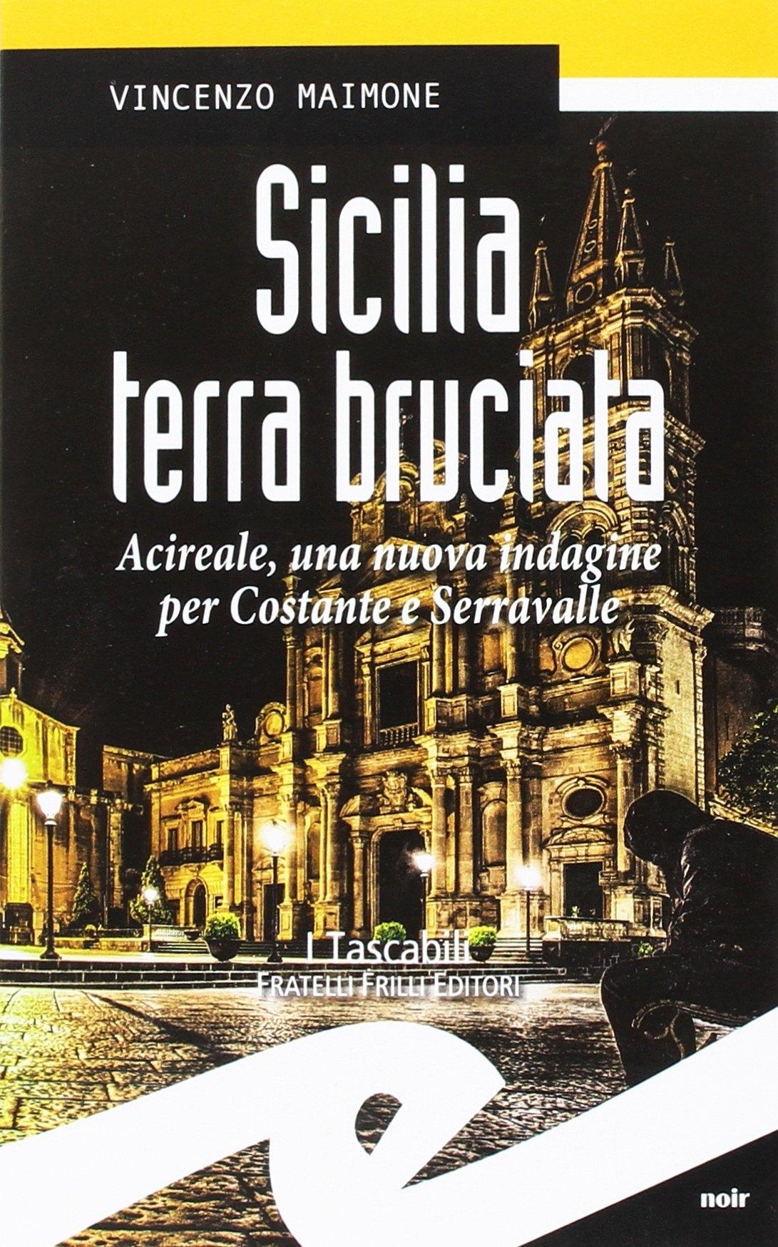 Sicilia terra bruciata. Acireale, una nuova indagine per Costante e Serravalle.