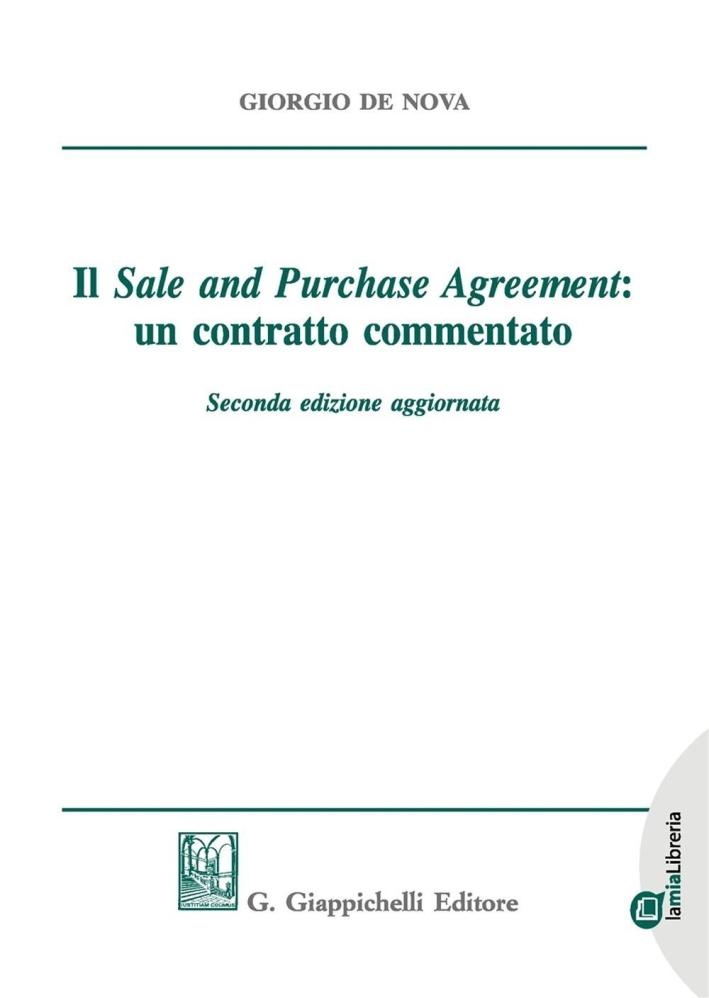 Il sale and purchase agreement: un contratto commentato. Lezioni di diritto civile 2009. Con e-book.