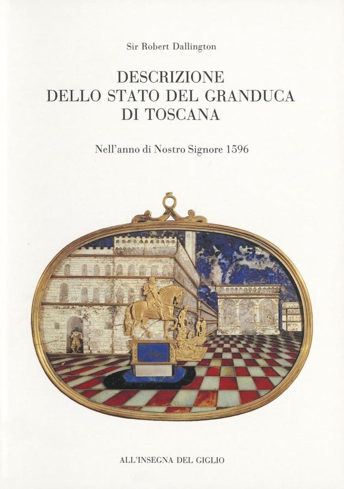 Descrizione dello Stato del Granduca di Toscana. Nell'anno di Nostro Signore 1596.