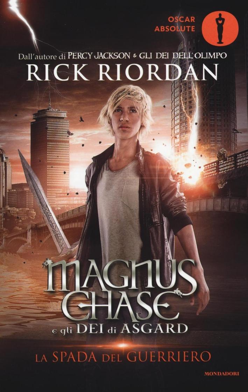 La spada del guerriero. Magnus Chase e gli dei di Asgard. Vol. 1.
