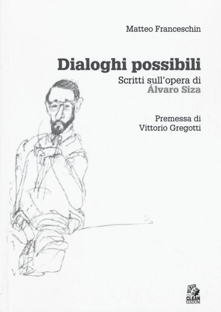 Dialoghi Possibili. Scritti sull'Opera di Alvaro Siza.
