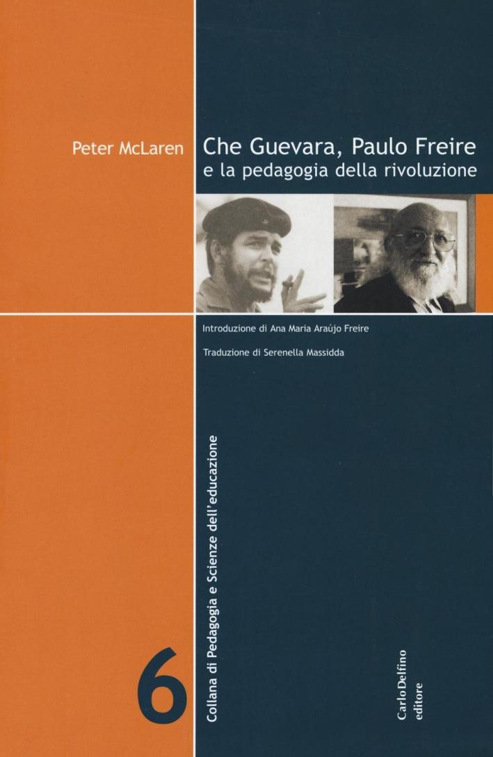 Che Guevara, Paulo Freire e la pedagogia della rivoluzione.