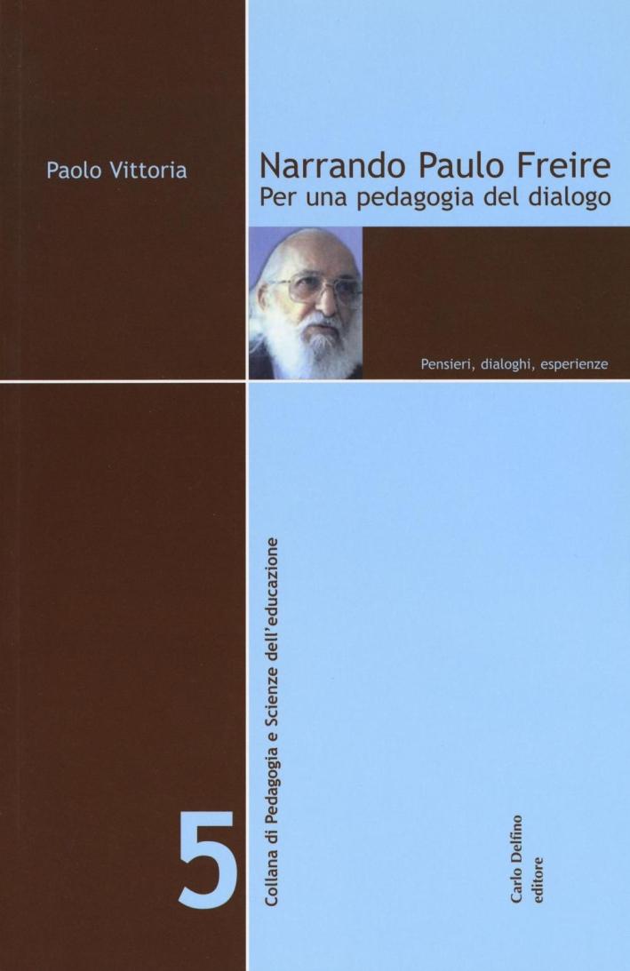 Narrando Paulo Freire. Per una pedagogia del dialogo. Pensieri, dialoghi, esperienze