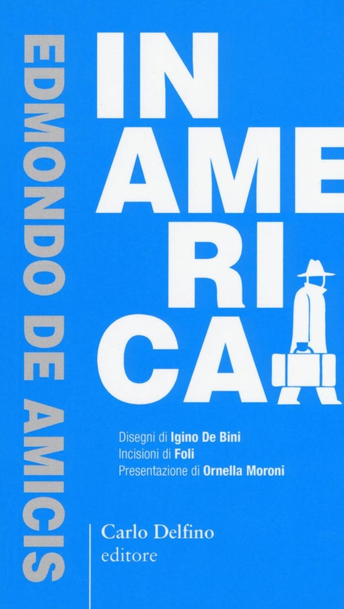 In America. Ediz. anastatica.