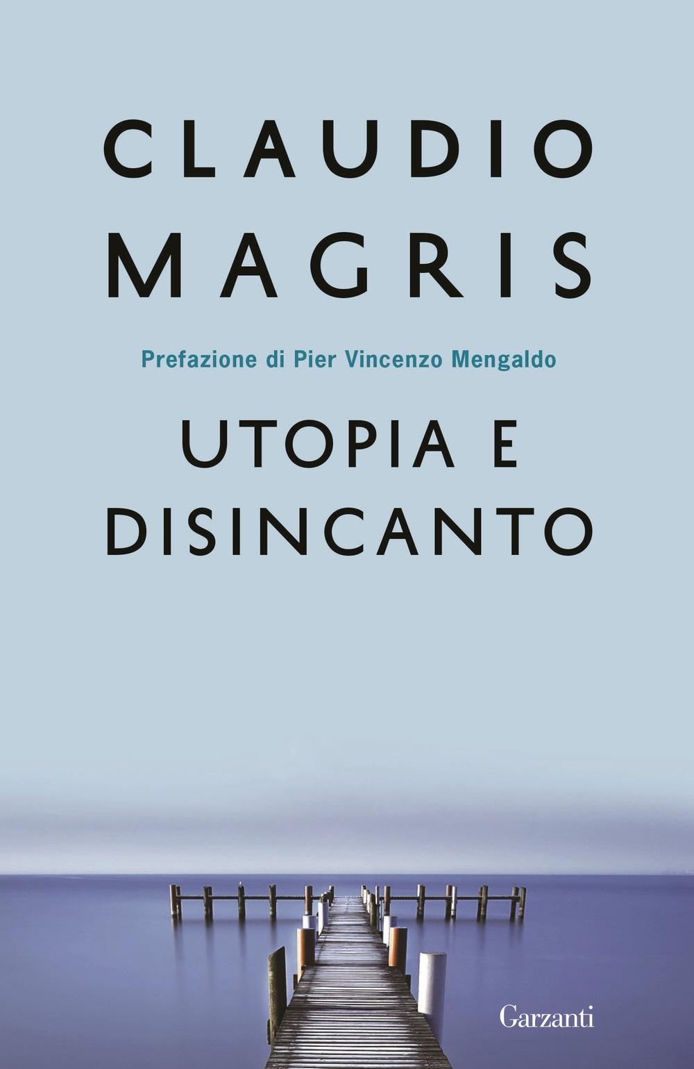 Utopia e disincanto. Saggi 1974-1998