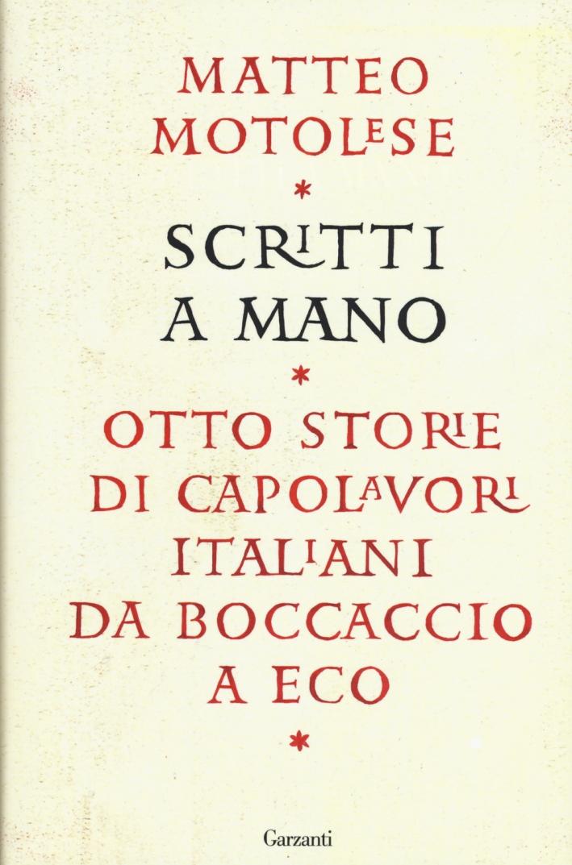 Scritti a mano. Otto storie di capolavori italiani da Boccaccio a Eco.