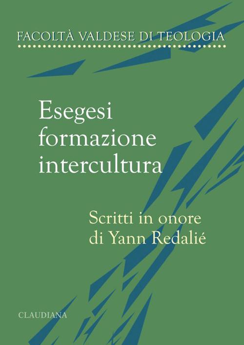 Esegesi, formazione, intercultura. Scritti in onore di Yann Redalié
