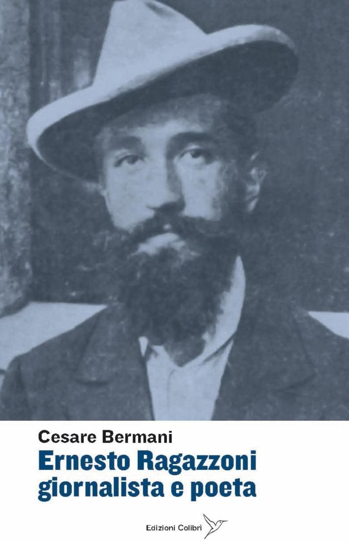 Ernesto Ragazzoni giornalista a poeta.