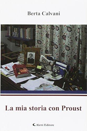 La mia storia con Proust.