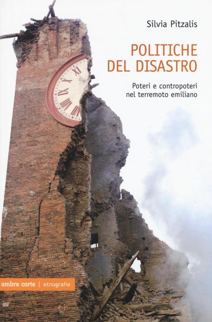 Politiche del disastro. Poteri e contropoteri nel terremoto emiliano.