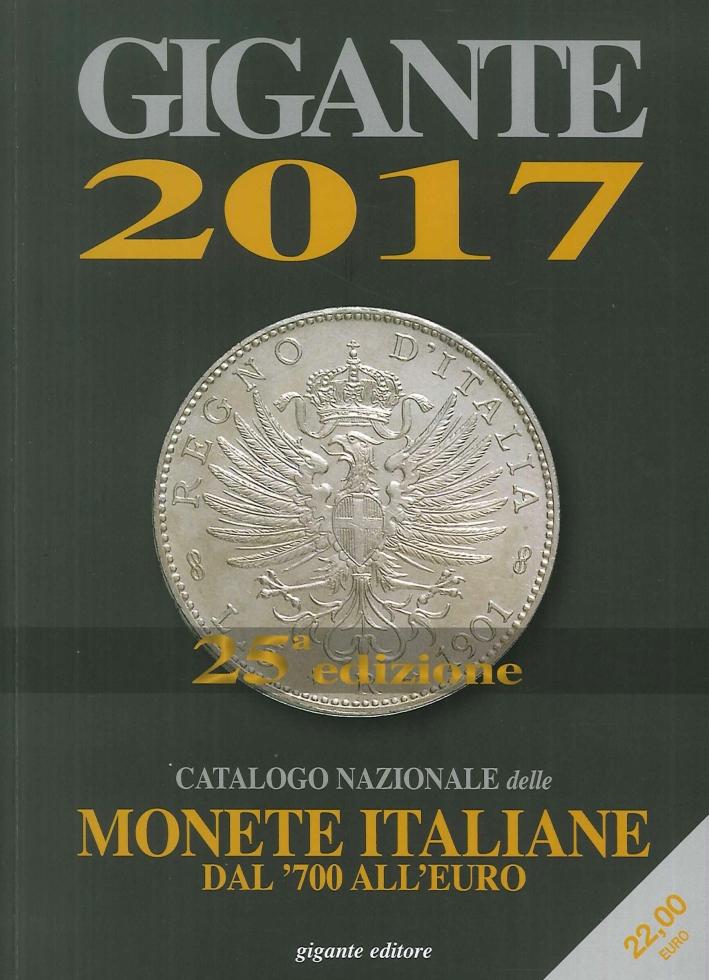 Gigante 2017. Catalogo Nazionale delle Monete Italiane dal '700 all'Euro.