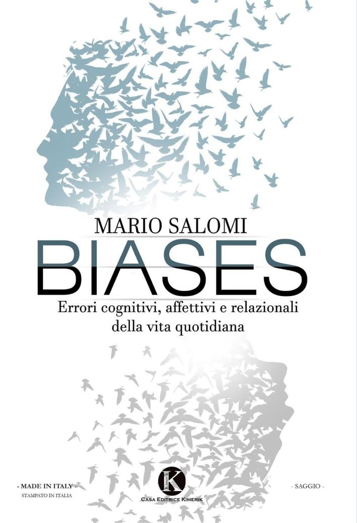Biases. Errori cognitivi, affettivi e relazionali della vita quotidiana.