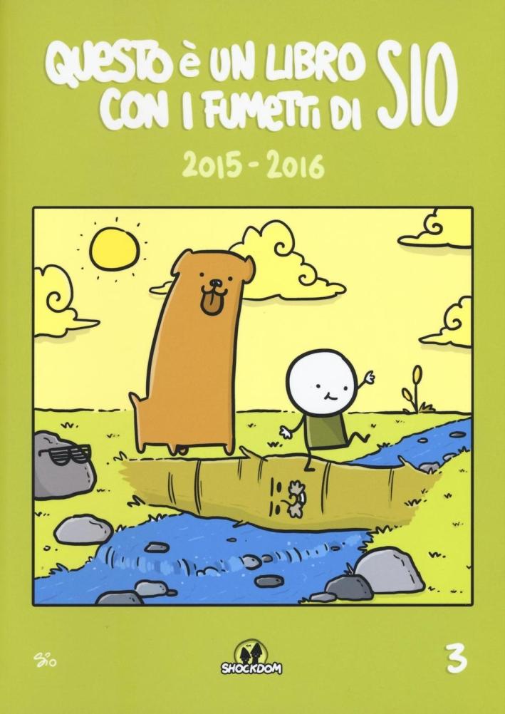 Questo è un libro con i fumetti di Sio (2015-2016). Vol. 3