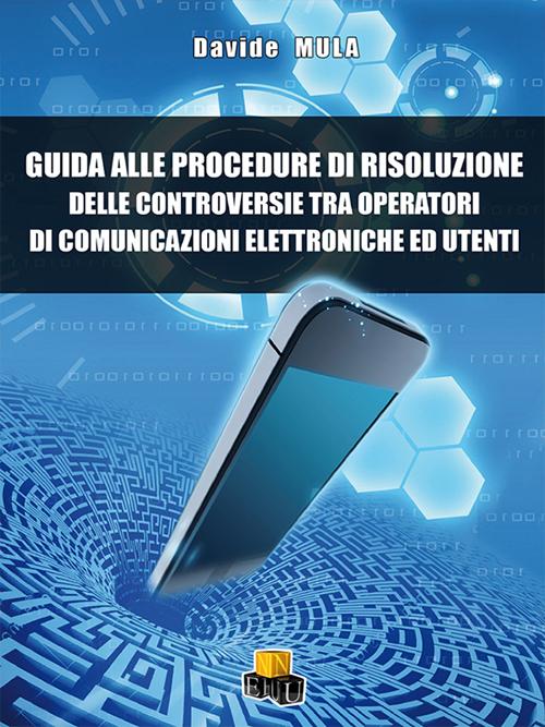 Guida alle procedure di risoluzione delle controversie tra operatori di comunicazione elettroniche ed utenti